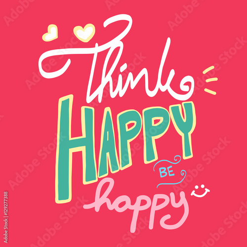 Foto op Canvas Positive Typography Think happy be happy word lettering cute illustration on pink background