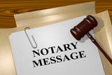 Notary Message - legal concept