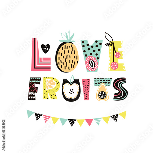 Love Fruits text with cute hand drawn summer fruit. Banana, apple, watermelon,pineapple, strawberry isolated. Kids t-shirt print. Vector Illustration - 131335903