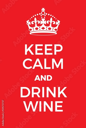 Keep Calm and Drink Wine poster Plakát