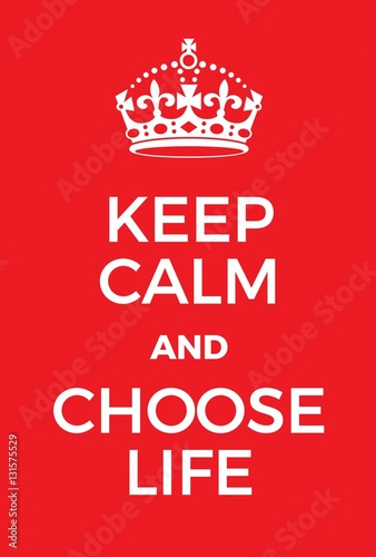 Keep Calm and choose life poster Plakát