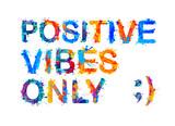 Positive vibes only. Splash paint