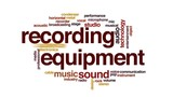 Recording equipment animated word cloud.