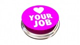 Love Your Job Button Career Satisfaction 3d Animation