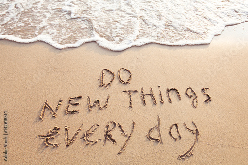do new things every day, motivational quote concept