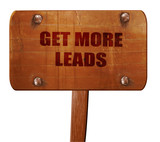 get more leads, 3D rendering, text on wooden sign