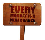 every monday is a new chance, 3D rendering, text on wooden sign