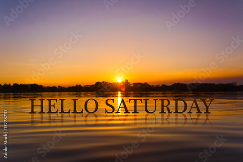 'HELLO SATURDAY  ' with sunset water , twilight time Photo by meen_na