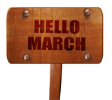 hello march, 3D rendering, text on wooden sign
