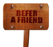 refer a friend, 3D rendering, text on wooden sign