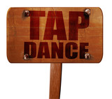 tap dance, 3D rendering, text on wooden sign