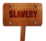Slavery sign background, 3D rendering, text on wooden sign