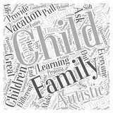 Are We There Yet Family Vacations with Autistic Children Word Cloud Concept