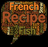 The 10 most popular french recipes text background wordcloud concept