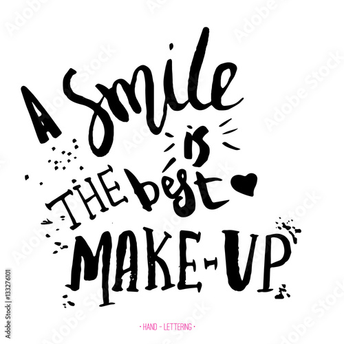 Smile is the best makeup. Handwritten quote with black ink and brus for posters, t-shirts and greeting cards.