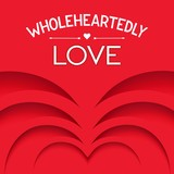 Wholeheartedly Love. Vector illustration
