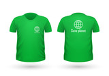 Save Planet T-shirt Front and Back View. Vector