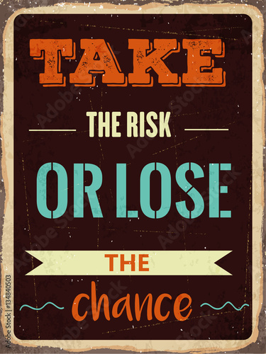 "Plakat na zamówienie Retro motivational quote. "" Take the risk or lose the chance"""