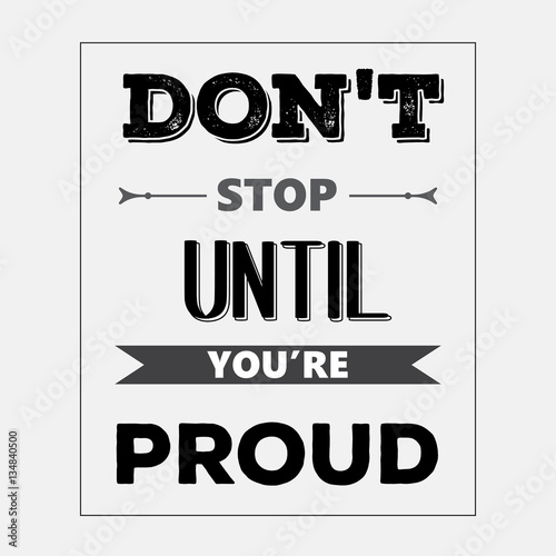 "Retro motivational quote. "" Don't stop until you're proud"" Poster"