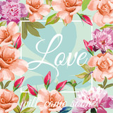 slogan love will come soon aqua mint rose peony background