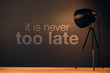 It is never too late motivational quote message