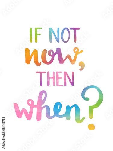 jesli-nie-teraz-to-kiedy-motywacyjny-cytat