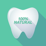 Long shadow tooth with    the text 100% NATURAL