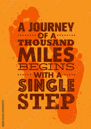 A Journey Of A Thousand Miles Begins With A Single Step. Inspiring Creative Motivation Quote Template