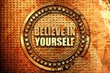 believe in yourself, 3D rendering, text on metal