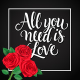All You Need Is Love Lettering and Roses