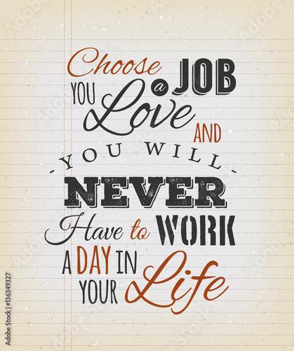 Fotobehang Retro Choose a Job You Love Quote