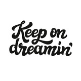 Keep on dreaming. Typography text