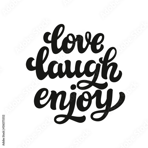 Love laugh enjoy. Typography text