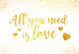 Valentines day lettering, gold foil imitation vector illustration, All you need is love gold sign - 136793178