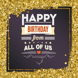 Happy Birthday, typography, vintage poster, grunge. Vector illustration. Stylish greetings happy birthday, creative birthday card on bright background with glitter