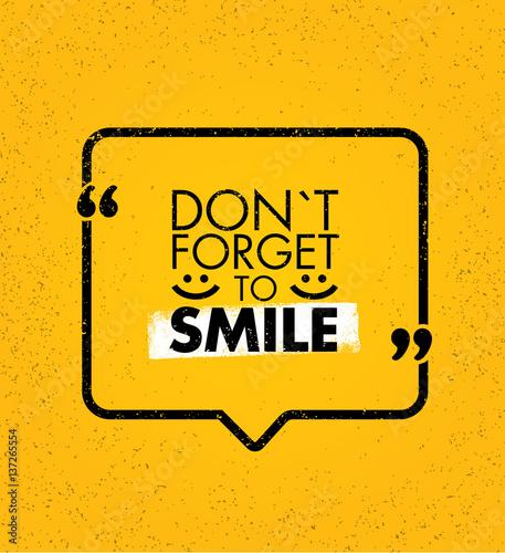 Foto op Aluminium Retro sign Do Not Forget To Smile. Positive Motivation Vector Design. Inspiring Banner Concept With Speech Bubble