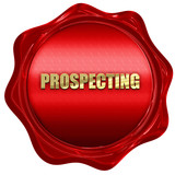 prospecting, 3D rendering, red wax stamp with text