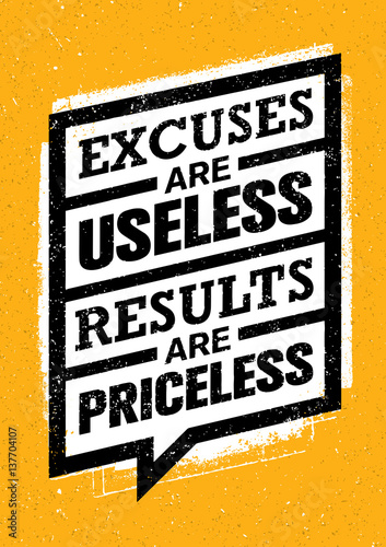Excuses Are Useless Results Are Priceless. Workout and Fitness Gym Motivation Quote. Creative Vector Concept