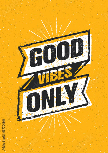 In de dag Retro sign Good Vibes Only Inspiring Creative Motivation Quote. Vector Typography Banner Design Concept On Stained Background