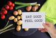 Motivation Inspirational quote Eat good Feel good. Healthy life style background.