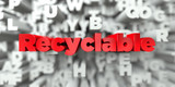 Recyclable -  Red text on typography background - 3D rendered royalty free stock image. This image can be used for an online website banner ad or a print postcard.