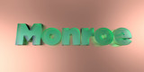 Monroe - colorful glass text on vibrant background - 3D rendered royalty free stock image.