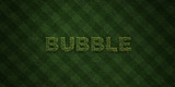 BUBBLE - fresh Grass letters with flowers and dandelions - 3D rendered royalty free stock image. Can be used for online banner ads and direct mailers..