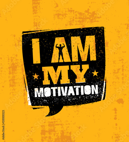 I Am My Motivation. Inspiring Workout and Fitness Gym Motivation Quote. Creative Sport Vector Typography