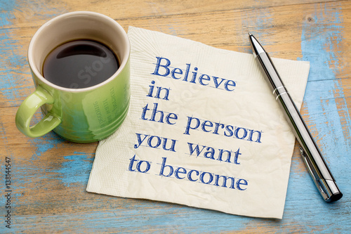 Poster Believe in person you want to become