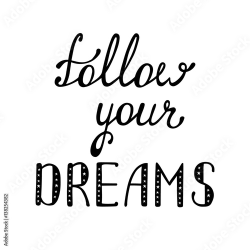Poster Follow your dreams. Inspirational quote about happy.