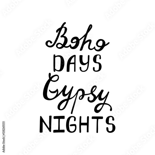 Poster Boho days, gipsy nights. Inspirational quote.