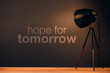 Hope for tomorrow, motivational quote