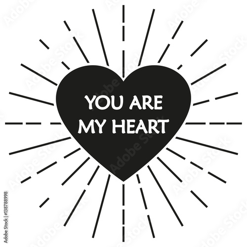 Heart icon. Heart symbol with words 'You are my heart'. Vector illustration.