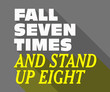 Fall Seven Times and Stand Up Eight